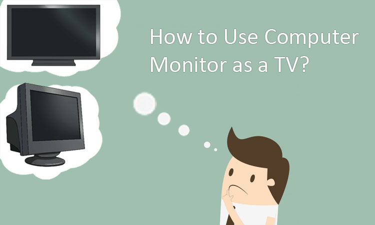 Can You Use Your Computer Monitor as a TV