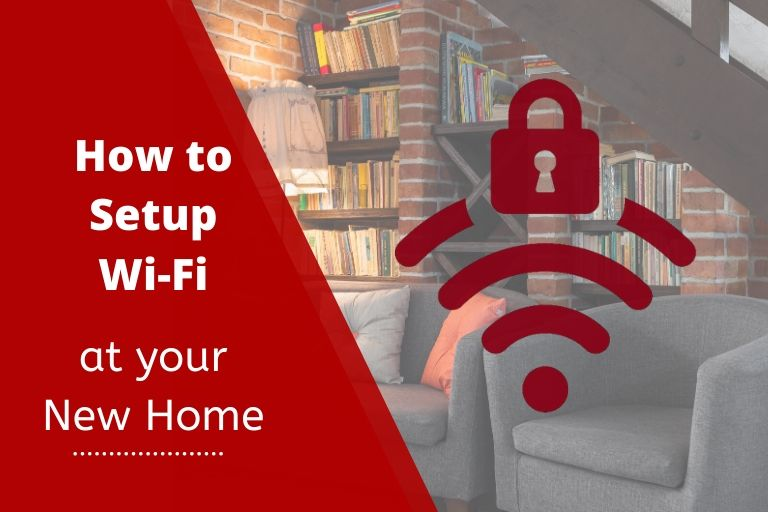 How to Set Up Wi-Fi at New Home