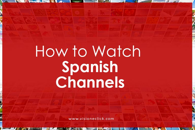 how to watch spanish channels