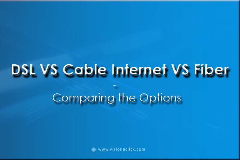 DSL Vs Cable- nternet Vs Fiber