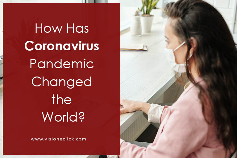 how the coronavirus has changed world