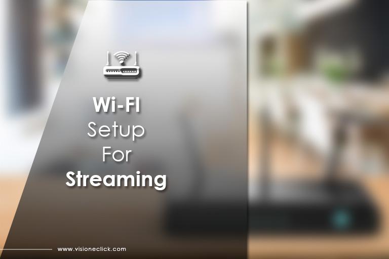 wifi setup for streaming