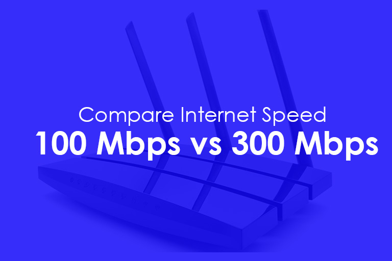 100Mbps vs 300Mbps