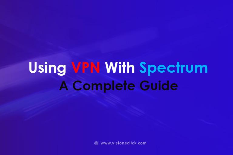 using VPN with Spectrum
