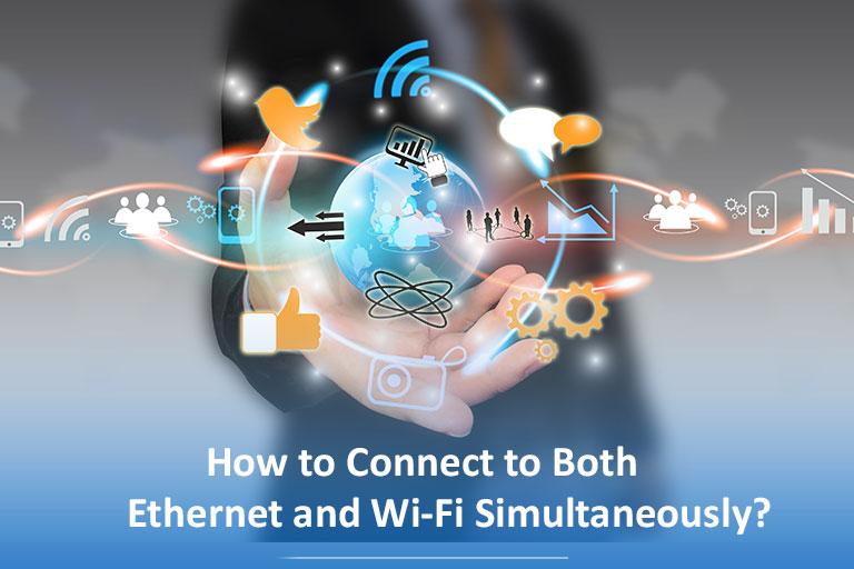 ethernet Wi-Fi