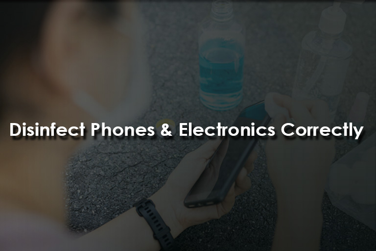 disinfecting phones electronic devices correctly