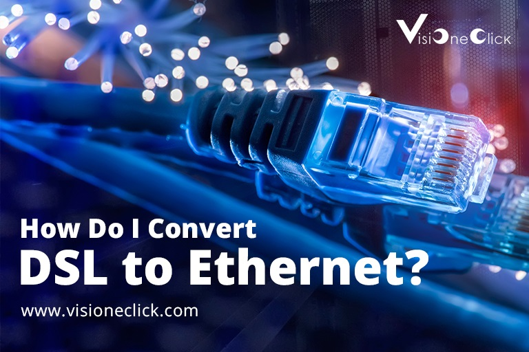 How Do I Convert DSL to Ethernet