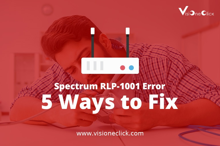 How to Fix Spectrum RLP-1001 Error