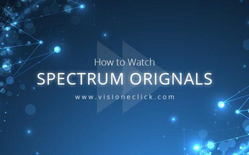 How to watch Spectrum Originals