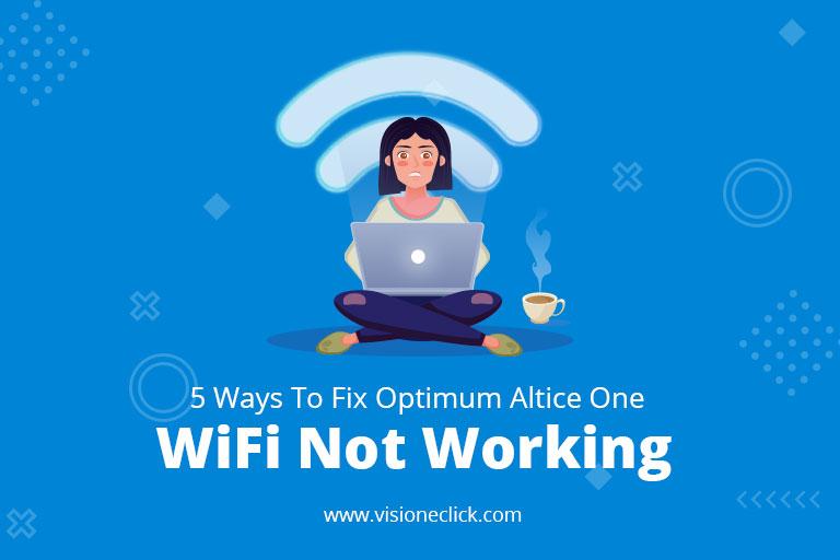 Fix Optimum Altice One WiFi Not Working