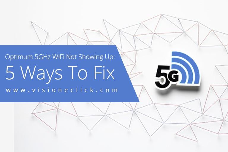 Fix Optimum 5GHz WiFi Not Showing Up