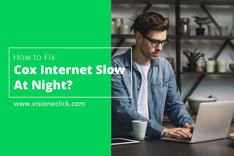 fix cox internet slow at night
