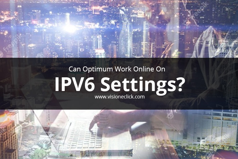 can optimum work online on ipv6 settings